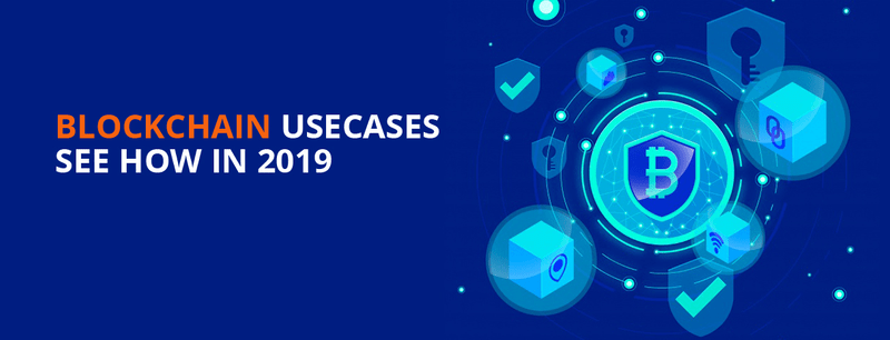 Blockchain Usecases See How in 2019